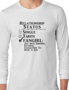 Relationship Status - Fangirl, Fandoms, Multi Fandoms Long Sleeve T-Shirt