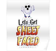 Let's Get Sheet Faced Poster