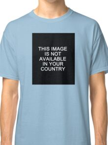 This image is not available in your country Classic T-Shirt
