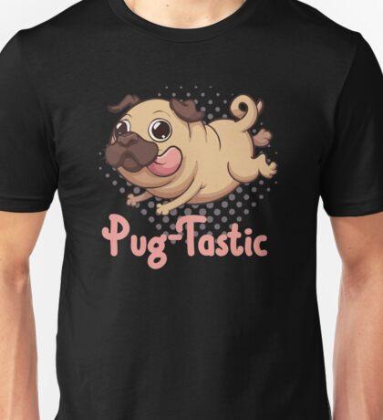 Pug-Tastic Pug is Pug-Tastic Unisex T-Shirt