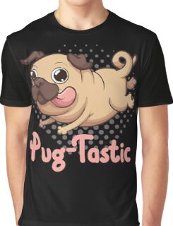 Pug-Tastic Pug is Pug-Tastic Graphic T-Shirt
