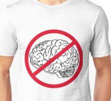 No Brain Unisex T-Shirt