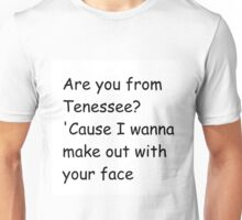 Tenessee pickup line Unisex T-Shirt