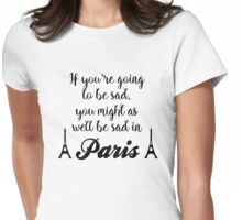 Gossip Girl - Be sad in Paris Womens Fitted T-Shirt