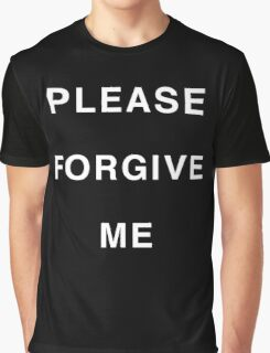 Please Forgive Me - Drake Graphic T-Shirt