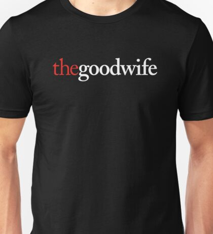 The Good Wife Unisex T-Shirt