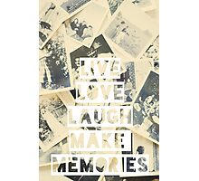 live love laugh make memories Photographic Print