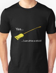 Yes...I can drive a stick. Unisex T-Shirt