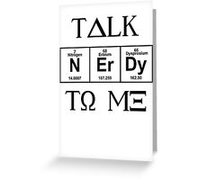 Talk Nerdy To Me, Greek Style Greeting Card