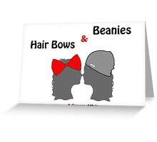 Hair Bows and Beanies Greeting Card