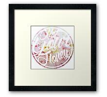 Not Your Honey Framed Print