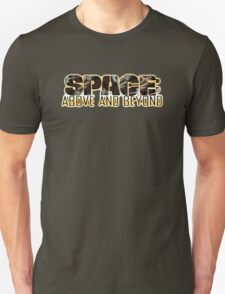 Space Above and Beyond Unisex T-Shirt