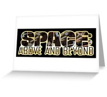 Space Above and Beyond Greeting Card