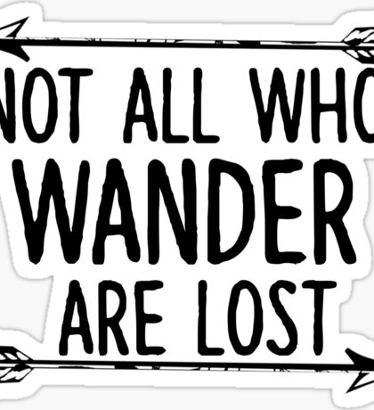 Not all who wonder Sticker
