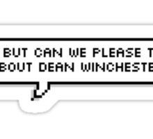 ok, but can we please talk about dean winchester Sticker