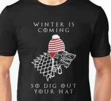 Winter Is Coming, so Dig Out Your Hat Unisex T-Shirt