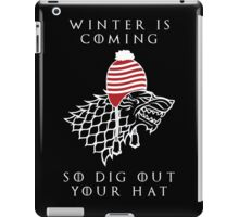 Winter Is Coming, so Dig Out Your Hat iPad Case/Skin