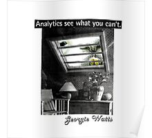 Analytics See What You Can't collage by Georgie Watts Poster