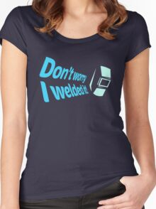 Don't worry I welded it! (7) Women's Fitted Scoop T-Shirt