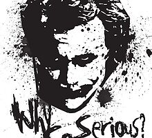 Why So Serious? by geekygirl37