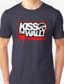 Kiss the wall! (1) T-Shirt