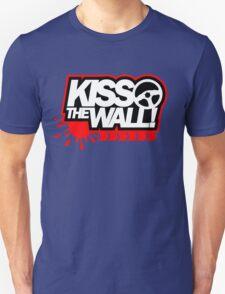 Kiss the wall! (1) T-Shirt