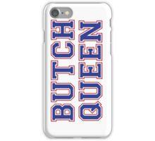 Butch Queen [Rupaul's Drag Race] iPhone Case/Skin