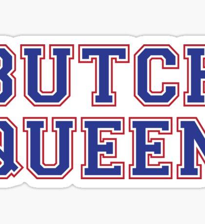 Butch Queen [Rupaul's Drag Race] Sticker