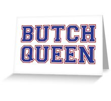 Butch Queen Greeting Card