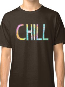 Chill - tie-dye rainbow Classic T-Shirt