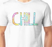 Chill - tie-dye rainbow Unisex T-Shirt