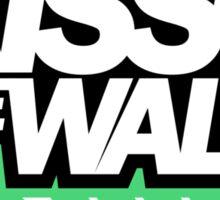 Kiss the wall! (5) Sticker
