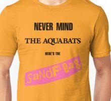 Never Mind The Aquabats, Here's The Sandfleas Unisex T-Shirt