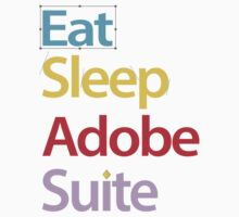 Eat Sleep Adobe Suite 2.0 Kids Clothes