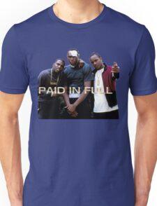 PAID IN FULL Unisex T-Shirt