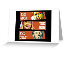 The Good, The Bad and The Ugly Greeting Card
