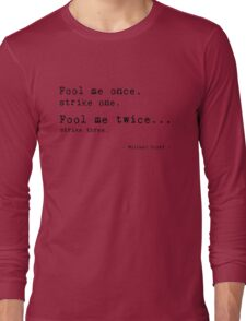 Michael Scott The Office Us funny quote Long Sleeve T-Shirt