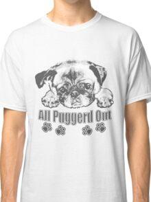 Puggerd out pug  Classic T-Shirt