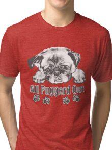 Puggerd out pug  Tri-blend T-Shirt