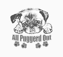 Puggerd out pug  Unisex T-Shirt