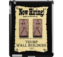 NOW HIRING!  WALL BUILDERS for Trump! iPad Case/Skin