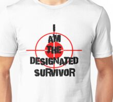 I am the Designated Survivor Unisex T-Shirt
