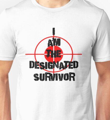 I am the Designated Survivor Unisex T-Shirt