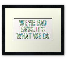 It's what we do Framed Print