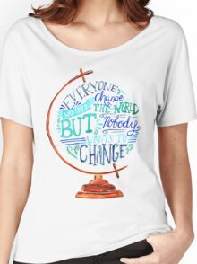 Typography Vintage Globe - Everyone wants to change the world Women's Relaxed Fit T-Shirt
