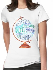 Typography Vintage Globe - Everyone wants to change the world Womens Fitted T-Shirt