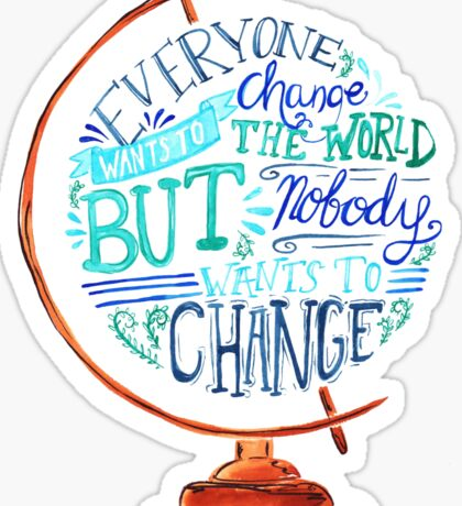 Typography Vintage Globe - Everyone wants to change the world Sticker