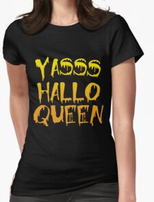 Yasss Hallo Queen Womens Fitted T-Shirt