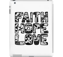 Faith - Hope - Love iPad Case/Skin