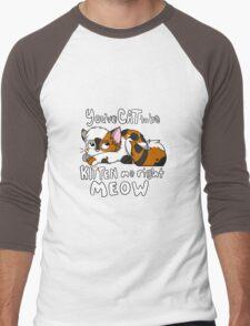 You've CAT to be KITTEN me right MEOW - Calico Men's Baseball ¾ T-Shirt